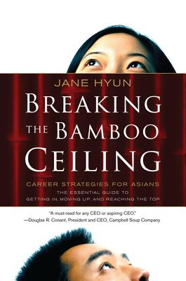 Breaking the Bamboo Ceiling By Hyun, Jane