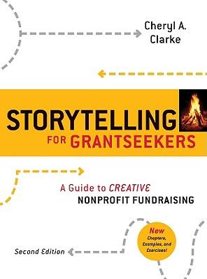 Storytelling for Grantseekers By Clarke, Cheryl A./ Phillips, Frances N. (FRW)