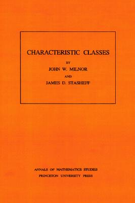 Characteristic Classes By Milnor, John Willard/ Stasheff, James D.