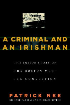 A Criminal & An Irishman By Nee, Patrick/ Farrell, Richard/ Blythe, Michael